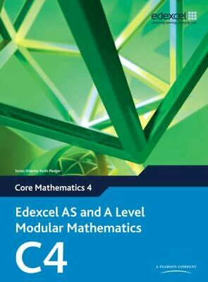 Edexcel AS and A level modular mathematics: Core mathematics. C4 by Keith