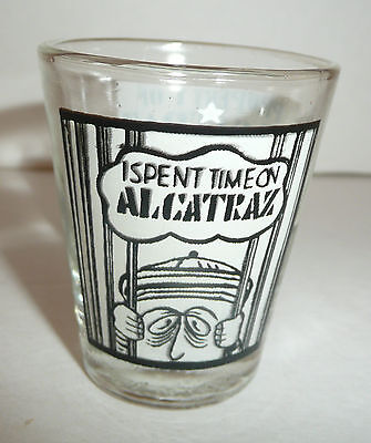I Spent Time on Alcatraz Shot Glass Dated 1977 - Property of Penitentiary