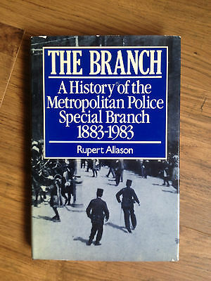 THE BRANCH - A HISTORY OF THE METROPOLITAN POLICE SPECIAL BRANCH 1883 to 1983