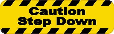 10 x 3 Caution Step Down Signs Bumper Stickers Decals Signs Window Sticker Decal