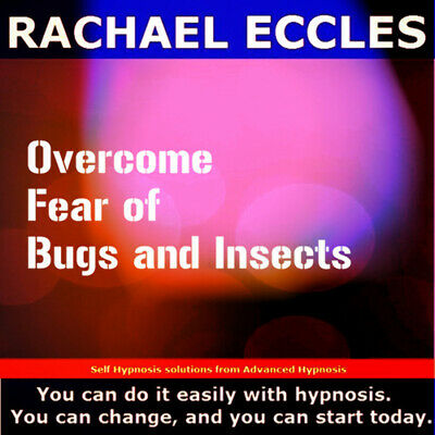 Self Hypnosis Overcome Fear of Bugs and Insects Self Hypnosis CD, Rachael Eccles