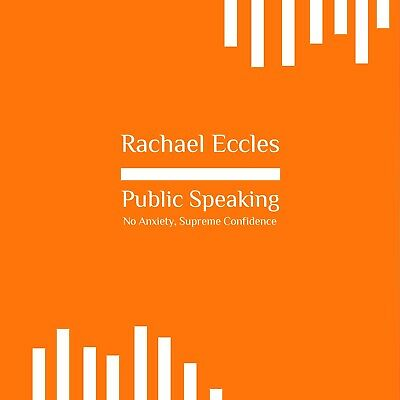 Public Speaking Confidence, Confident no anxiety Hypnotherapy CD, Rachael Eccles