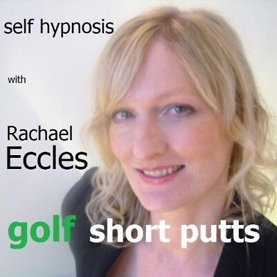 Self Hypnosis: Play Better Golf: Short Putts Hypnotherapy CD, Rachael Eccles