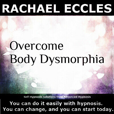 Self Hypnosis:Overcome Body Dysmorphia Hypnotherapy CD, Rachael Eccles