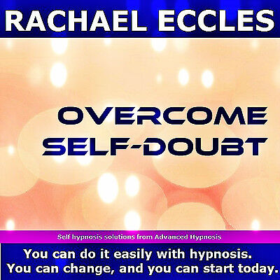 stop self doubt, believe in yourself Rachael Eccles Hypnosis Hypnotherapy MP3