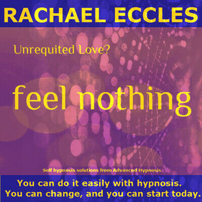 Self Hypnosis: Unrequited Love.... Feel Nothing Self Hypnosis CD, Rachael Eccles
