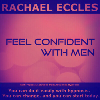 Self Hypnosis: Feel Confident With Men  Self Hypnosis CD, Rachael Eccles