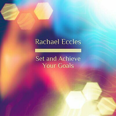 Self Hypnosis: Set Your Goals Achieve Your Goals Hypnotherapy CD, Rachael Eccles