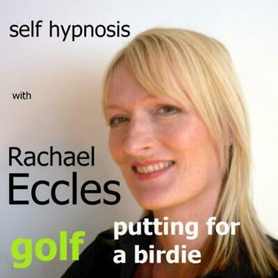 Self Hypnosis: Play Better Golf -  Birdie Putts Hypnotherapy CD, Rachael Eccles