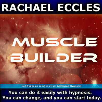 Self Hypnosis: Muscle Builder Self Hypnosis CD, Rachael Eccles