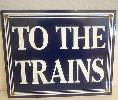 To The Trains Blue And White Enamel Sign