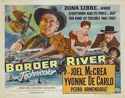 BORDER RIVER Movie POSTER 22x28 Half Sheet Joel McCrea Yvonne De Carlo Pedro