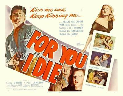 FOR YOU I DIE Movie POSTER 30x40 Cathy Downs Paul Langton Mischa Auer Roman