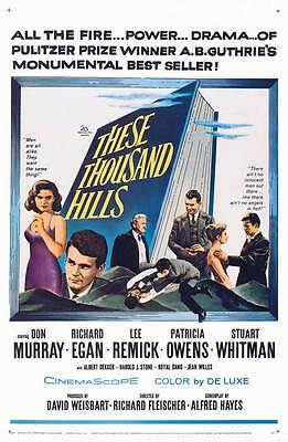 THESE THOUSAND HILLS Movie POSTER 27x40 B Don Murray Richard Egan Lee Remick