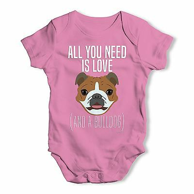 Twisted Envy All You Need Is A Bulldog Baby Unisex Funny Baby Grow Bodysuit