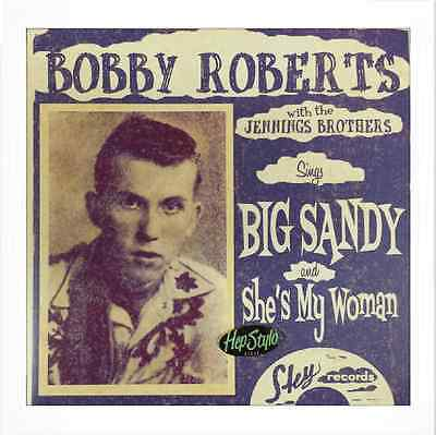 Bobby Roberts 45 Re - Big Sandy/she's My Woman - All Time Monster Sky Rockabilly