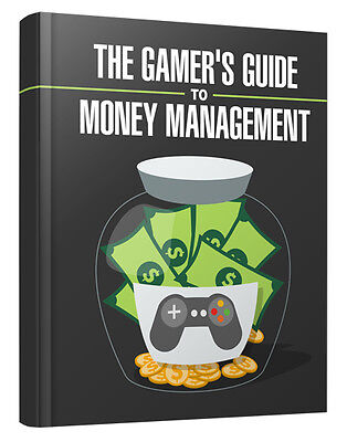 Gamers Guide to Money Management eBook-PDF Master Resell Rights