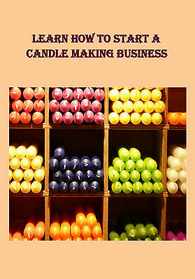 Learn How To Start  A  Candle Making Business + More on CD Rom