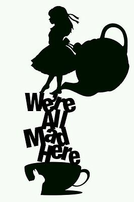 Alice in wonderland In home decal wall art we're all mad here