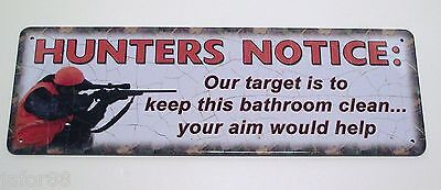 Hunters Notice: Our Target Is To Keep This Bathroom Clean, Metal Sign