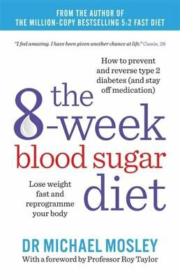The 8-week blood sugar diet: lose weight fast and reprogramme your body by