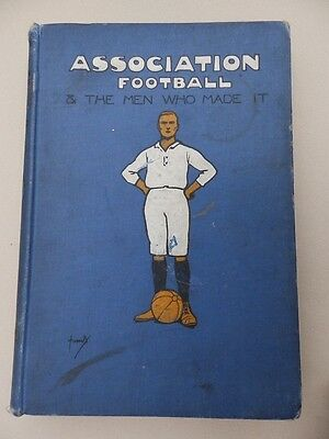 Association Football Book The Men Who Made It