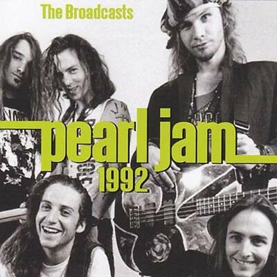 Pearl Jam - 1992: The Broadcasts
