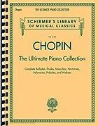 Chopin: The Ultimate Piano Collection. Sheet Music