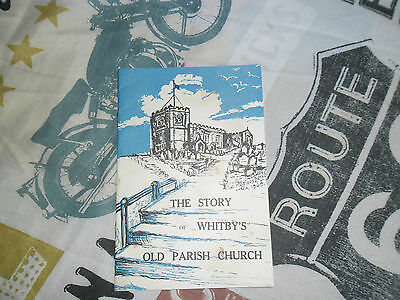 THE STORY OF WHITBYS OLD PARISH CHURCH BOOKLET 1950s local history