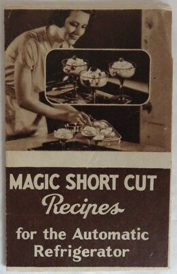 Vintage Magic Short Cut Recipe Booklet For The Automatic Refrigerator (Inv12777)
