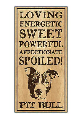 Wood Dog Breed Personality Sign - Spoiled Pit Bull (Pitbull Terrier)
