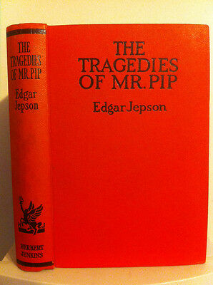 VINTAGE/RARE - THE TRAGEDIES OF MR PIP by Edgar Jepson