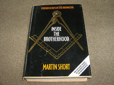 1st  EDIT  Inside the Brotherhood Further Secrets of the Freemasons Martin Short