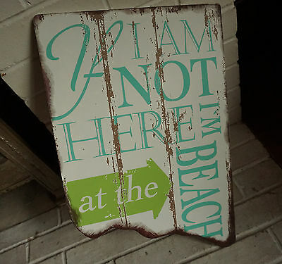 IF I'M NOT HERE I'M AT THE BEACH Arrow Home Decor Weathered Wood Plank Sign NEW