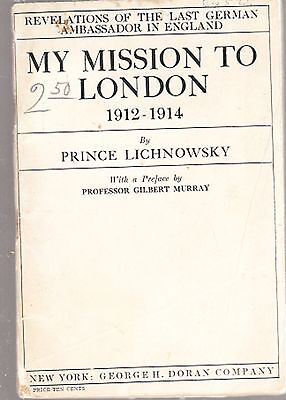 My Mission to London by Count Lichnowsky (special gift) 1914 (WWI)