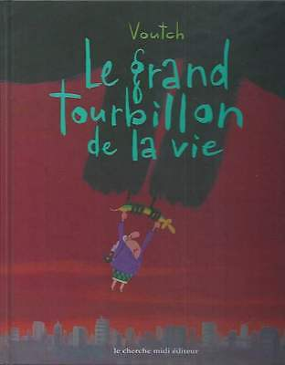 Voutch . Le Grand Tourbillon De La Vie . Eo . 1998 .