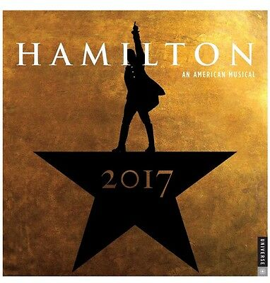Hamilton Broadway Musical 2017 Wall Calendar Lin Manuel Miranda NEW Tony winner