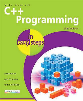 C++ Programming in Easy Steps by Mike McGrath (Paperback, 2008)