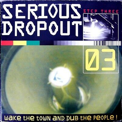 Various - Serious Dropout - Step Three - Wake The Town And Dub The People! 3LP