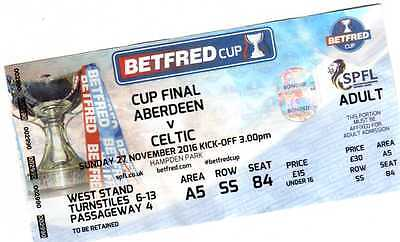 Celtic V Aberdeen Betfred Cup Final  COMPLETE match ticket 2016
