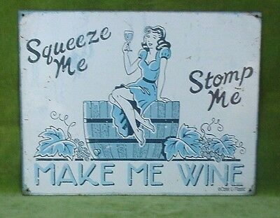 Vintage Metal Sign Squeeze Me Stomp Me Make Me Wine Reproduction