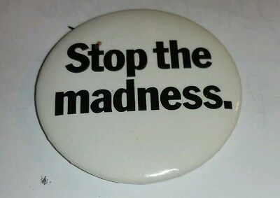 Vintage~Stop The Madness~Button Pin
