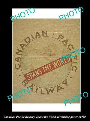 OLD HISTORIC PHOTO OF CANADIAN PACIFIC RAILWAY POSTER, SPANS THE WORLD c1930