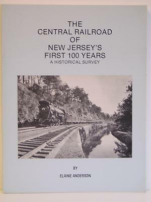 The Central Railroad Of New Jersey's First 100 Years by Elaine Anderson