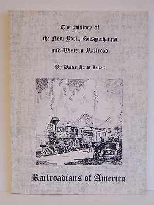 The History of the New York, Susquehanna and Western RR by Walter Arndt Lucas