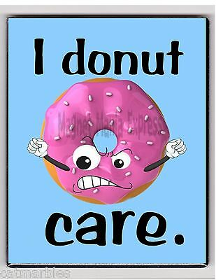 METAL MAGNET I Donut Care Humor Food Family Friend MAGNET X