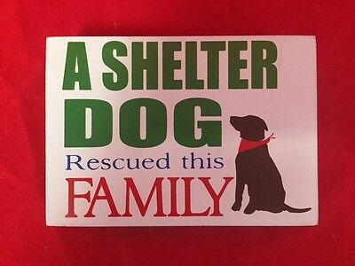 A Shelter Dog Rescued This Family sign