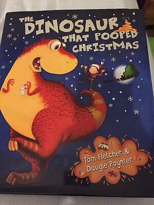 The Dinosaur That Pooped Christmas Book By Tom Fletcher Dougie Poynter HB Book