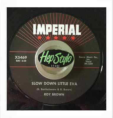 Roy Brown 45 Re - Slow Down Little Eva/the Tick Of The Clock- Imperial Popcorn