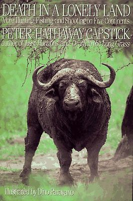 DEATH IN A LONELY LAND African Safari Hunting Peter Capstick NEW BOOK Thanks!..